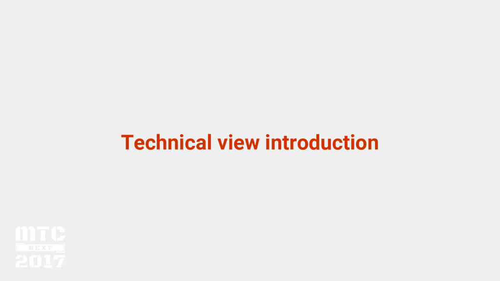 Technical view introduction