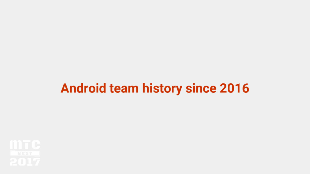 Android team history since 2016