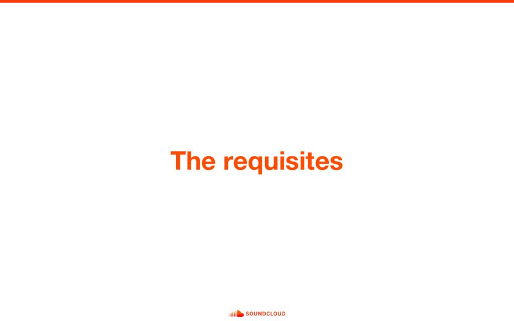 The requisites