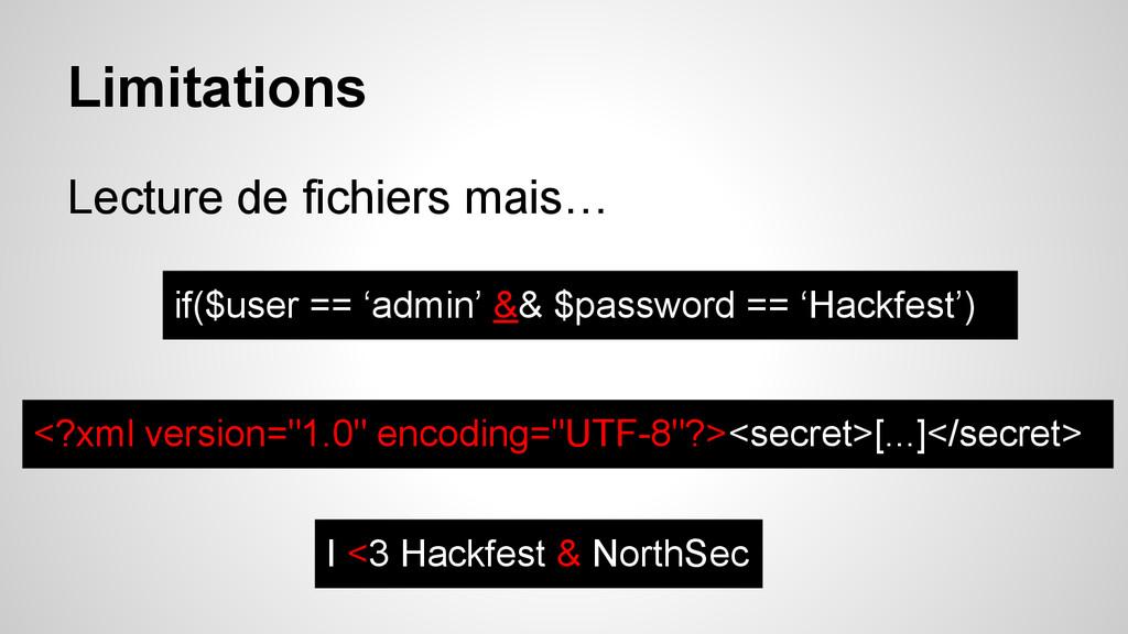 Limitations Lecture de fichiers mais… if($user ...