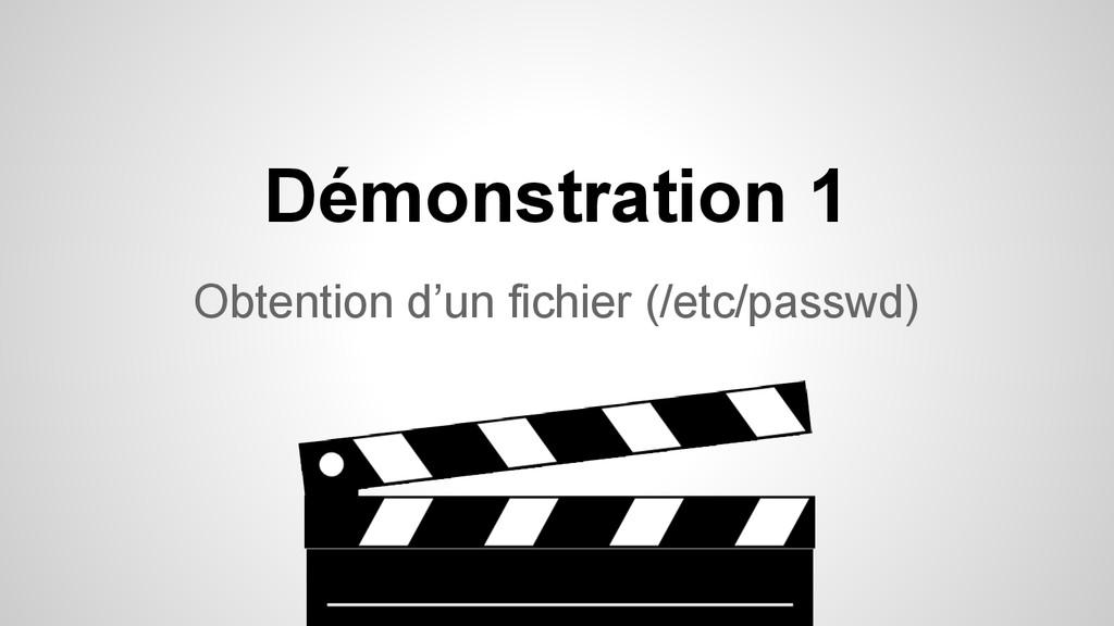 Démonstration 1 Obtention d'un fichier (/etc/pa...