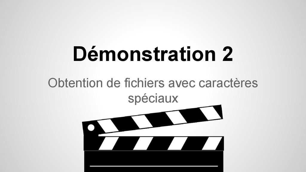 Démonstration 2 Obtention de fichiers avec cara...
