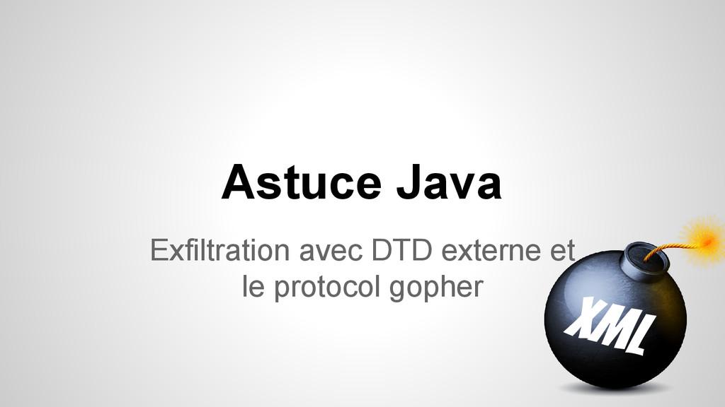 Astuce Java Exfiltration avec DTD externe et le...