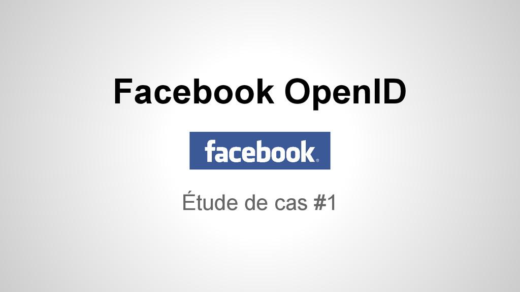 Étude de cas #1 Facebook OpenID