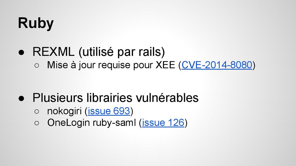 Ruby ● REXML (utilisé par rails) ○ Mise à jour ...