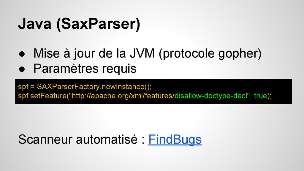 Java (SaxParser) ● Mise à jour de la JVM (proto...