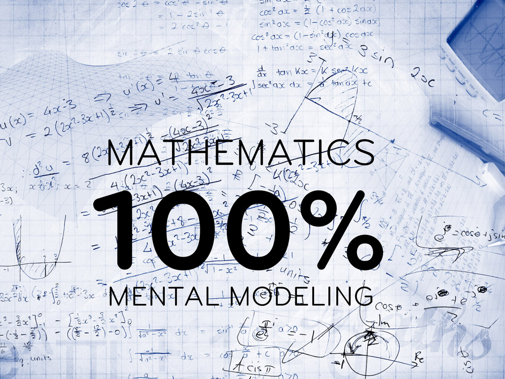 MATHEMATICS 100%   MENTAL MODELING