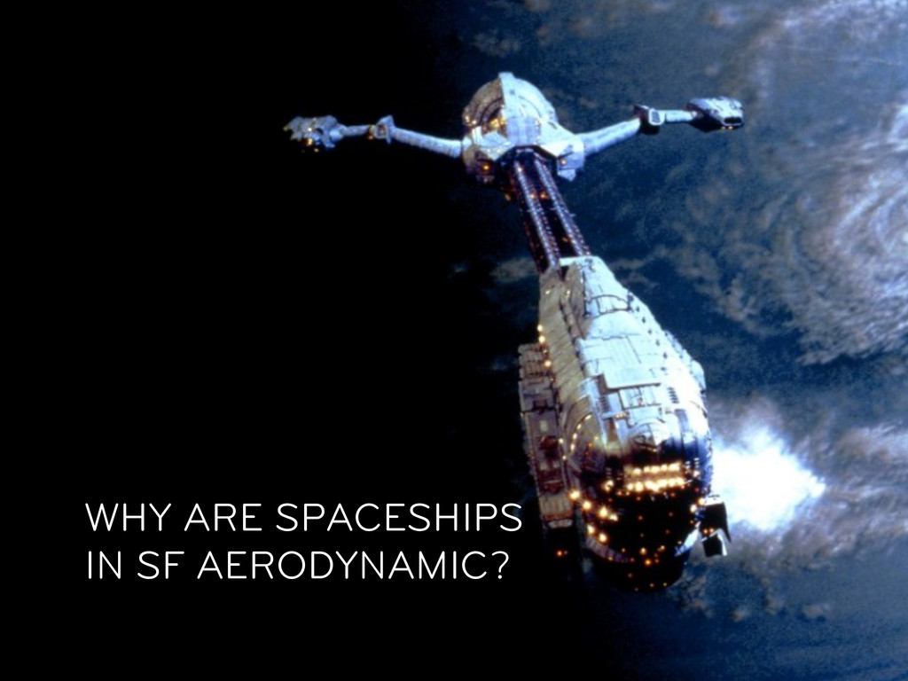 MENTAL MODELS EVOLVE… WHY ARE SPACESHIPS IN SF ...