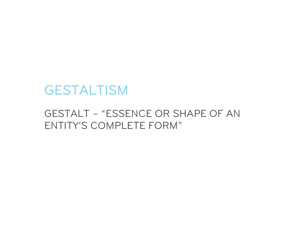 "GESTALT – ""ESSENCE OR SHAPE OF AN ENTITY'S COMP..."