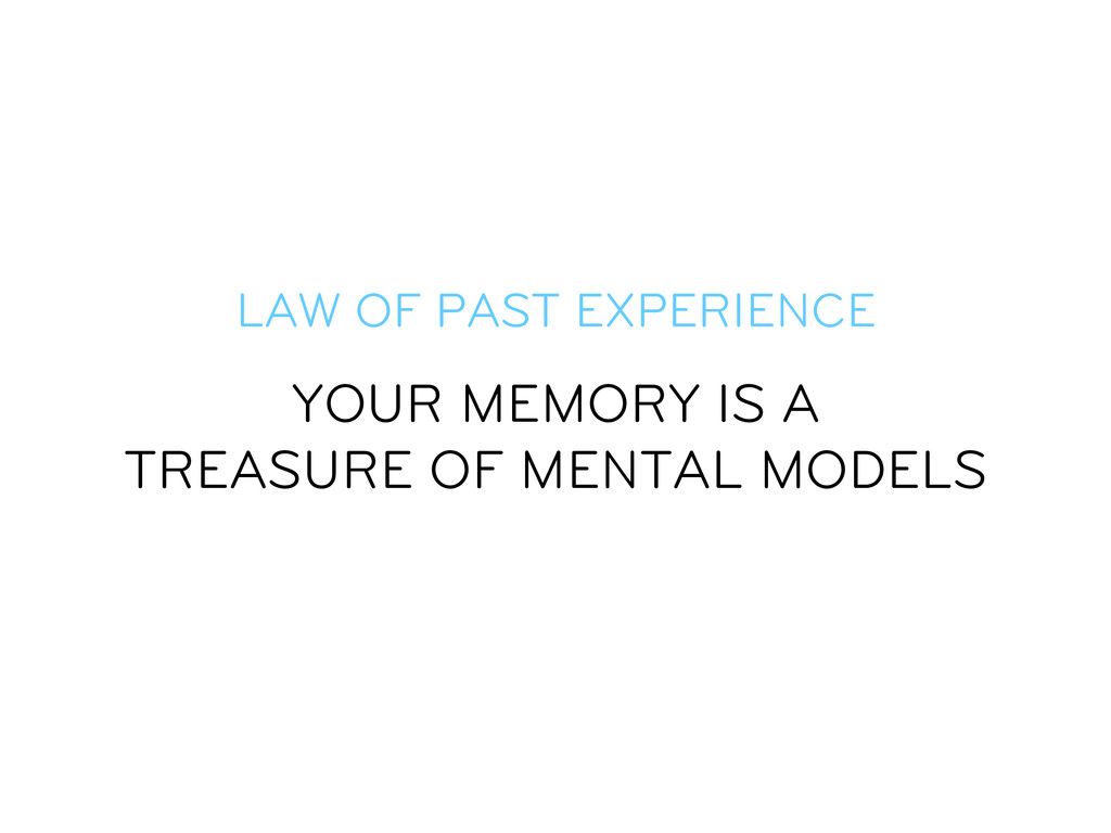 LAW OF PAST EXPERIENCE YOUR MEMORY IS A TREASUR...