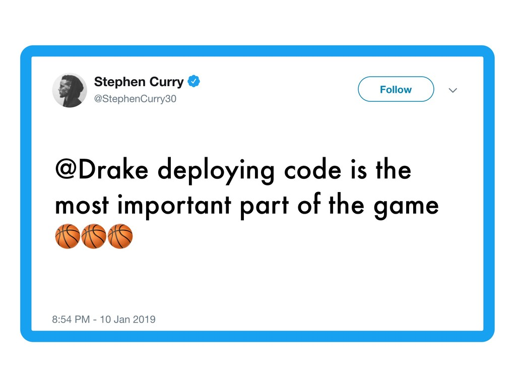 @Drake deploying code is the most important par...