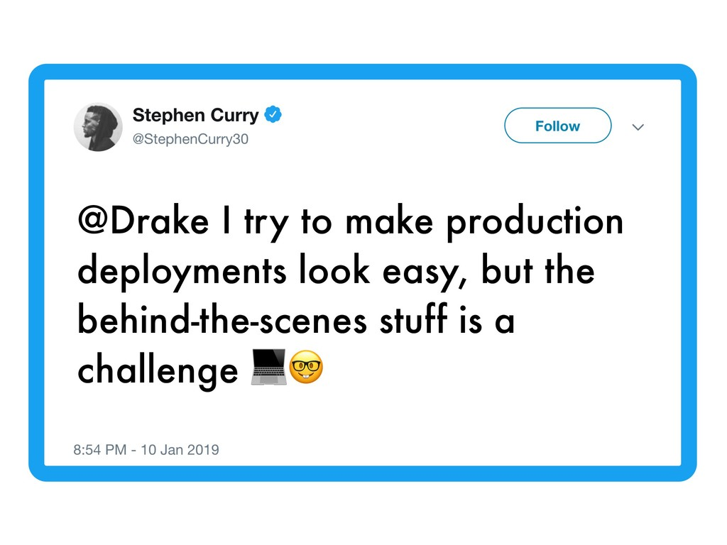 @Drake I try to make production deployments loo...