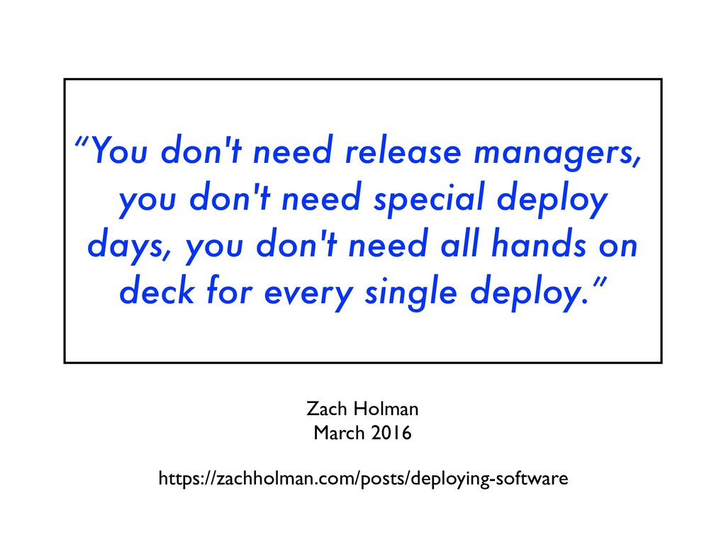 """""""You don't need release managers, you don't nee..."""
