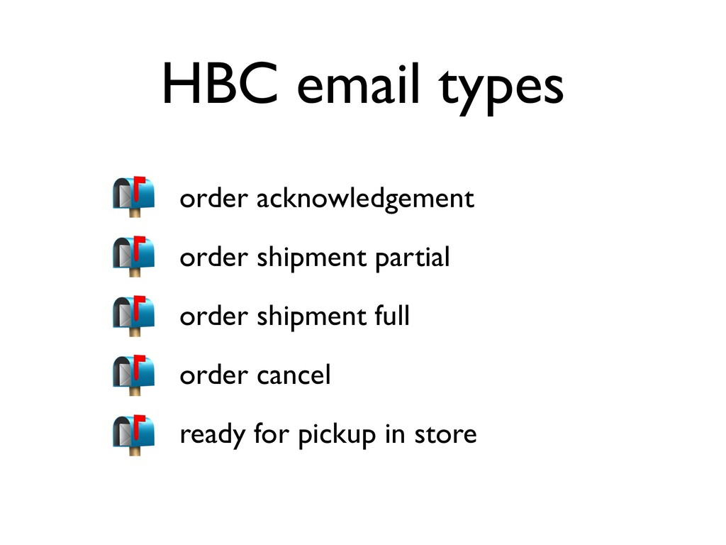 HBC email types • order acknowledgement • order...