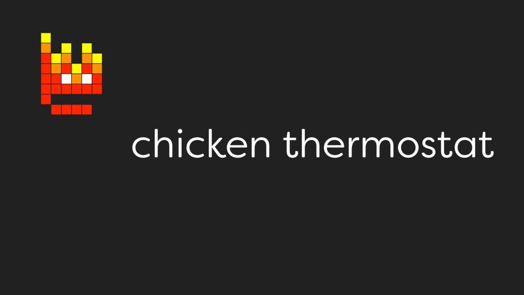 chicken thermostat