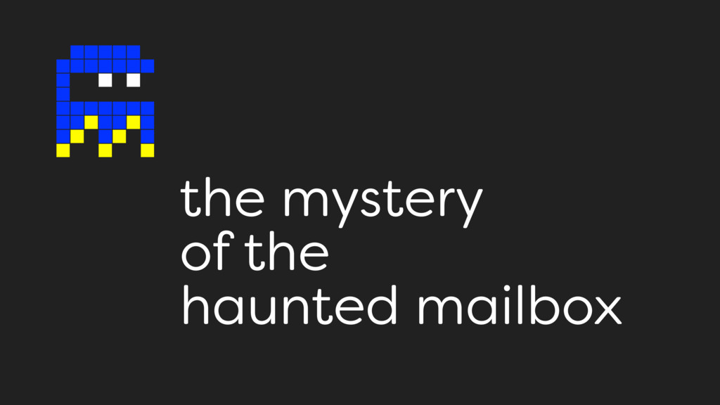 the mystery of the  haunted mailbox