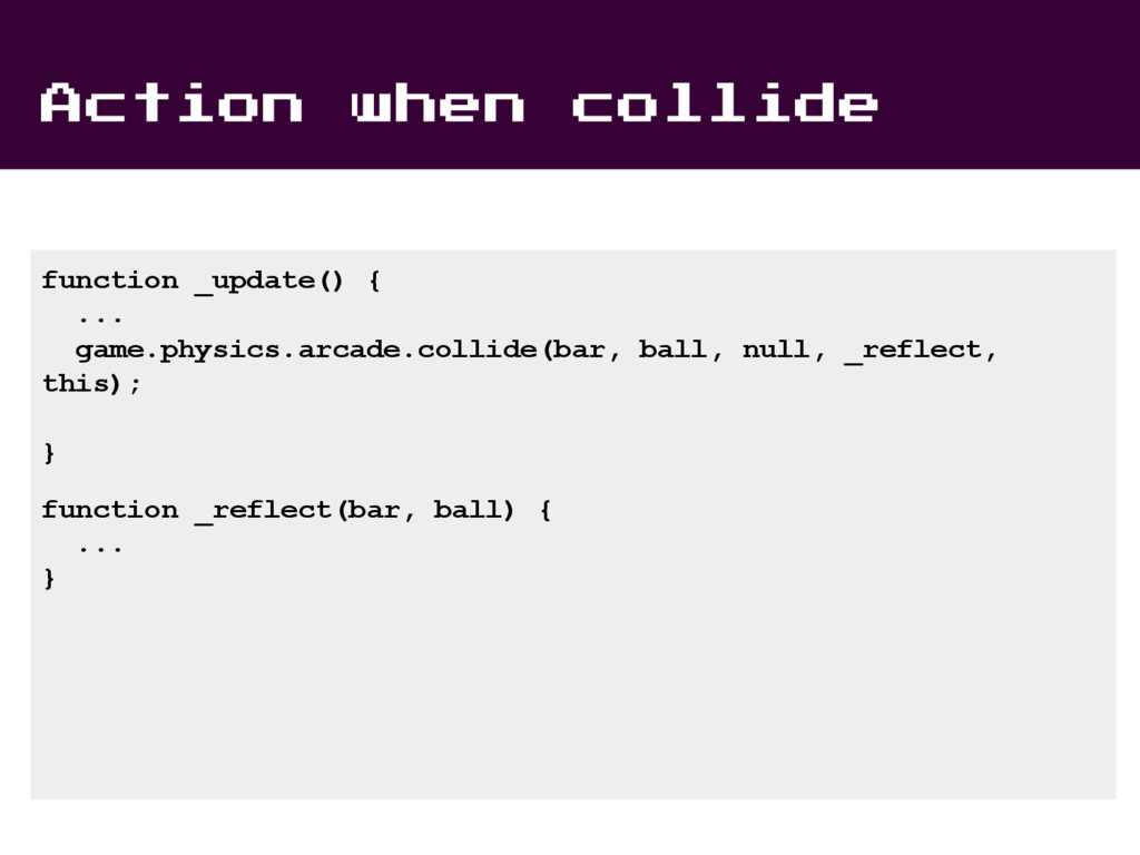 function _update() { ... game.physics.arcade.co...