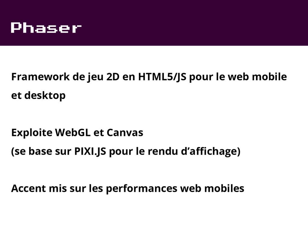 Phaser Framework de jeu 2D en HTML5/JS pour le ...