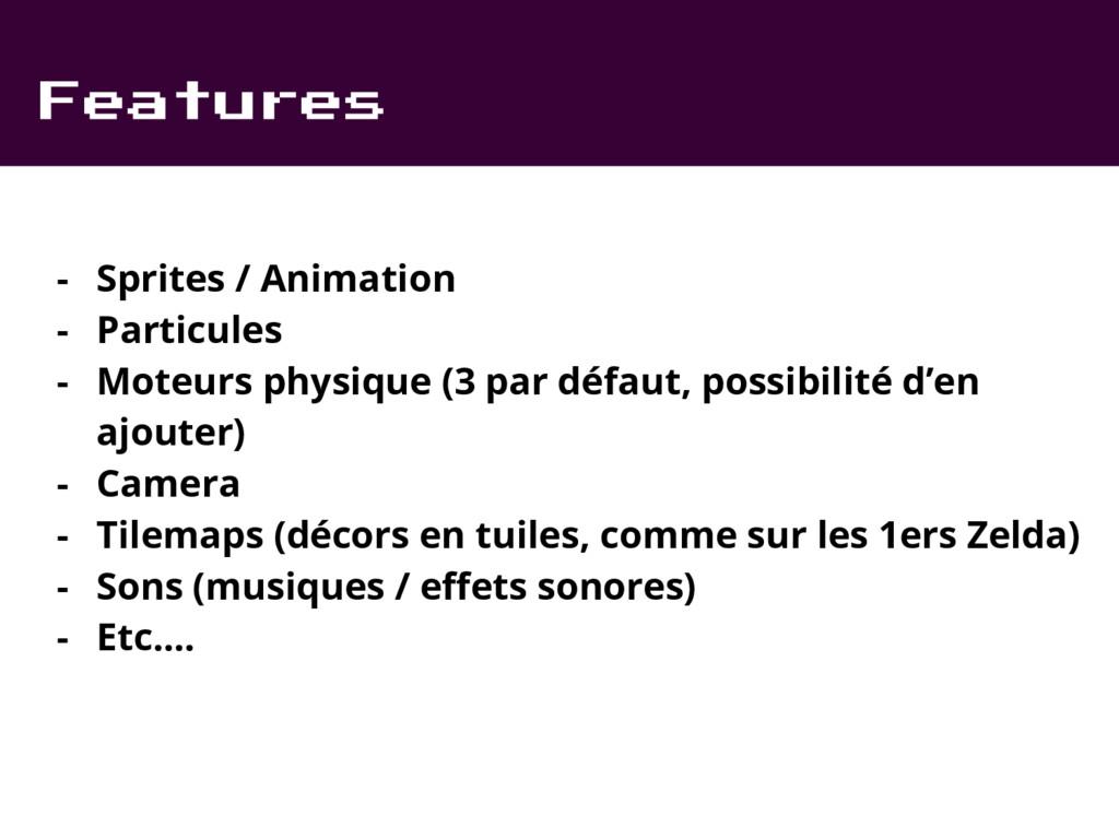 Features - Sprites / Animation - Particules - M...