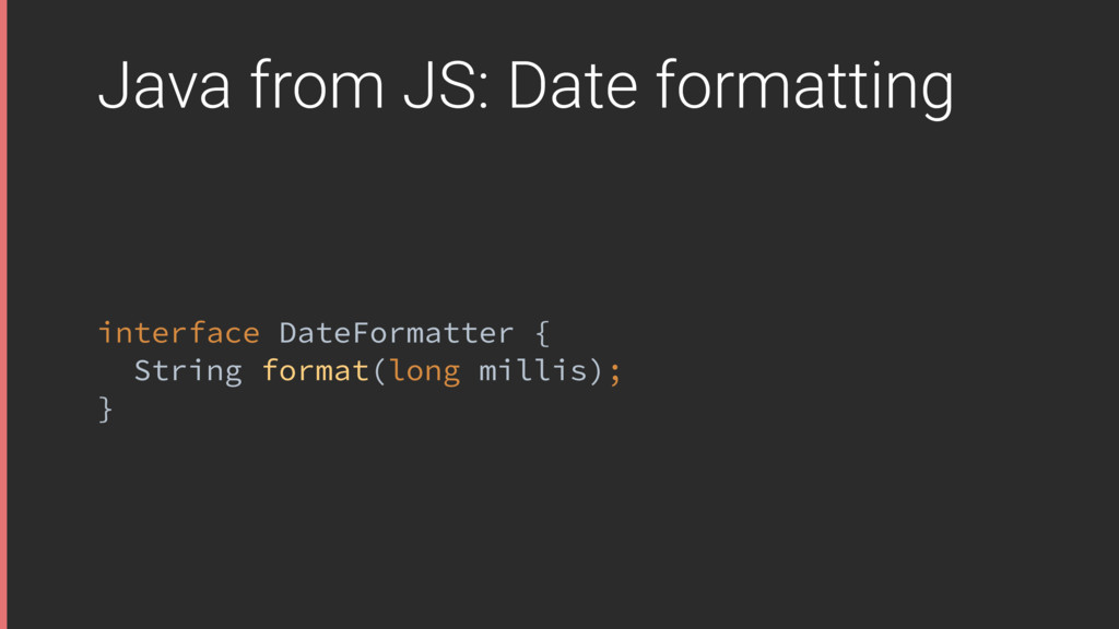 Java from JS: Date formatting interface DateFor...