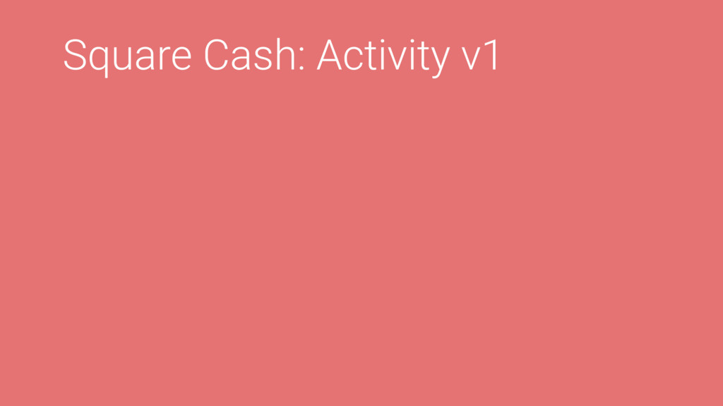 Square Cash: Activity v1
