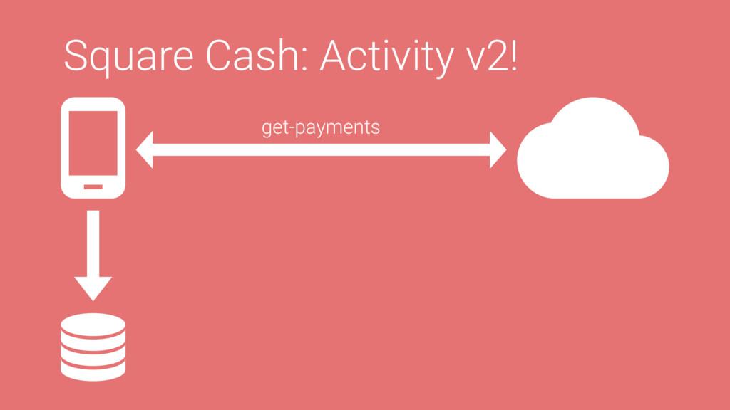 Square Cash: Activity v2! get-payments