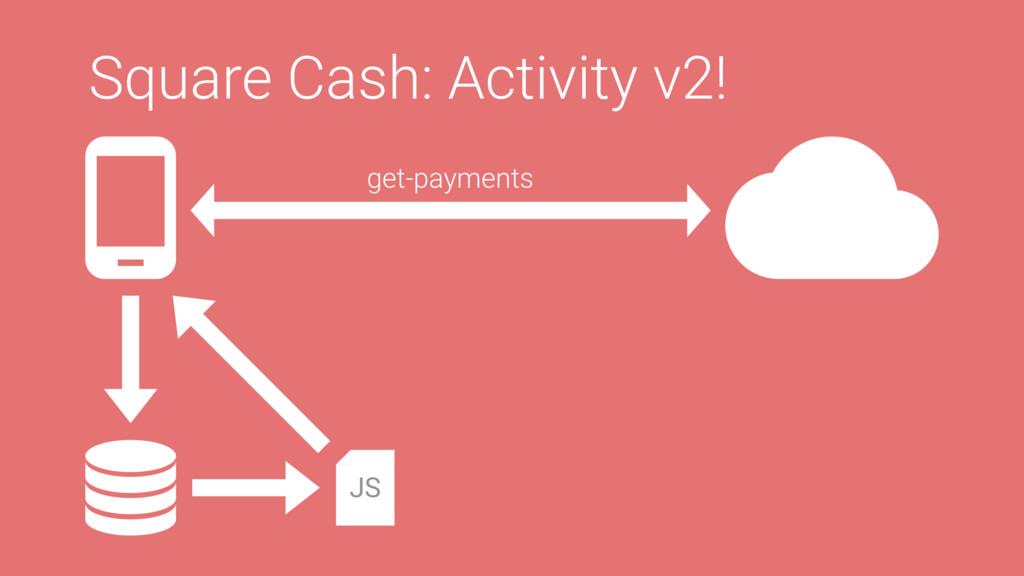 Square Cash: Activity v2! get-payments JS