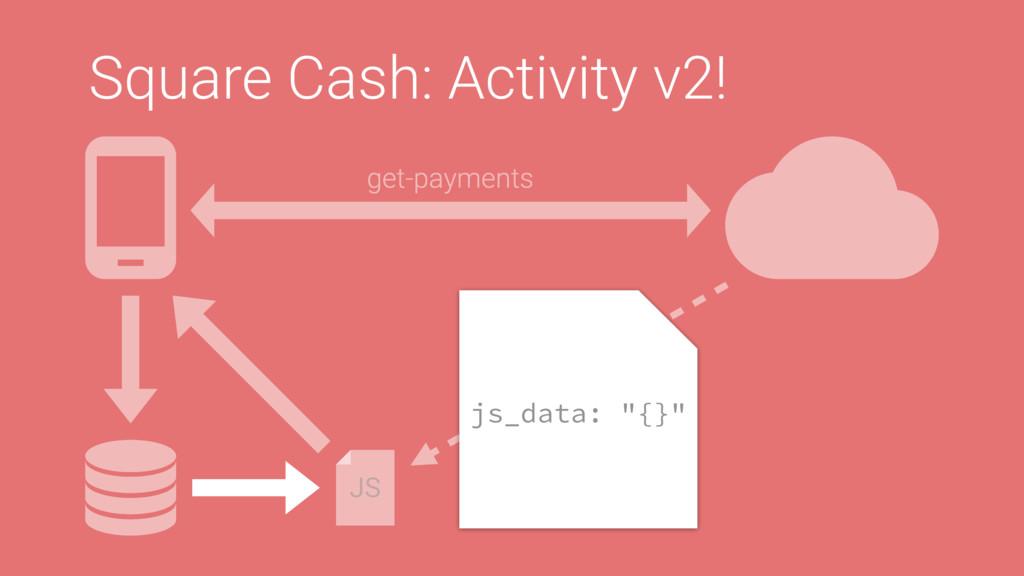 Square Cash: Activity v2! get-payments JS js_da...