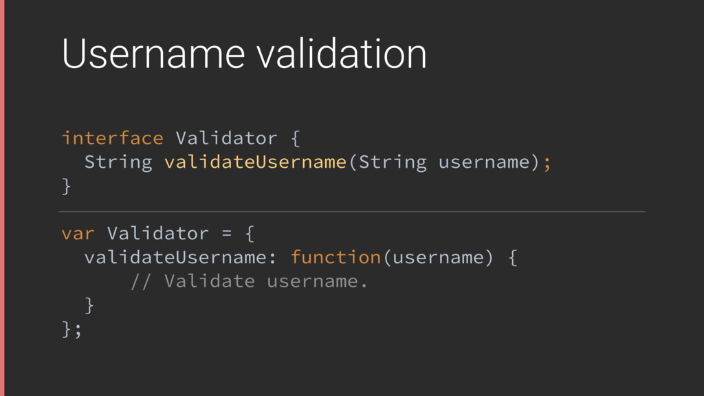 Username validation interface Validator { Stri...