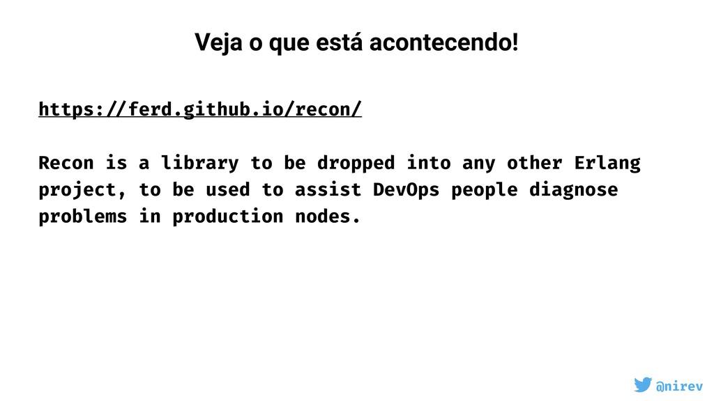 @nirev https: //ferd.github.io/recon/  Recon ...