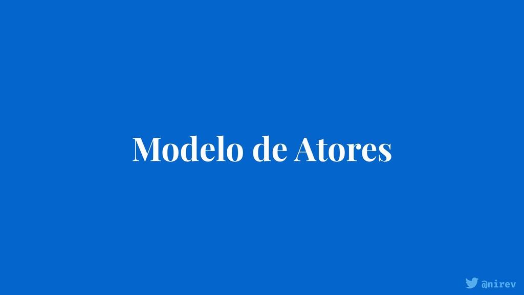 @nirev Modelo de Atores