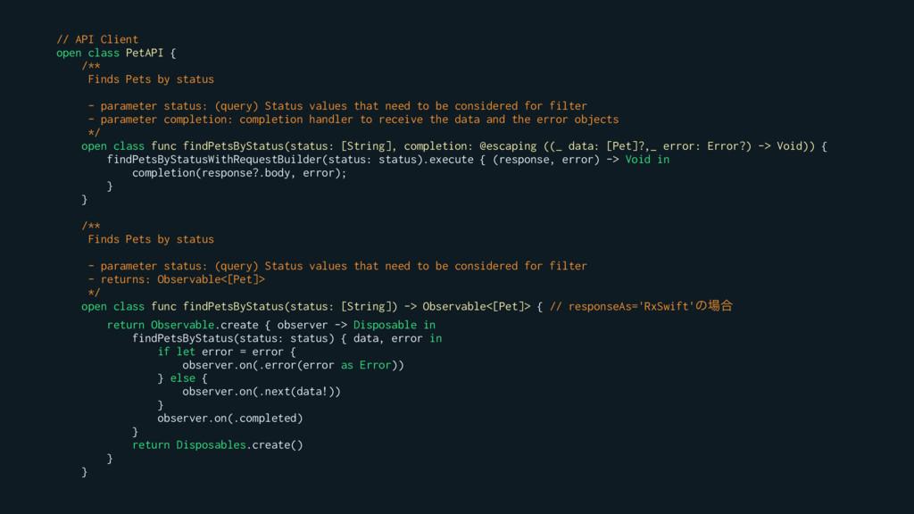 // API Client open class PetAPI { /** Finds Pet...