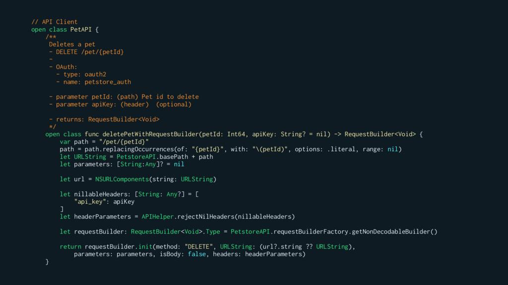 // API Client open class PetAPI { /** Deletes a...