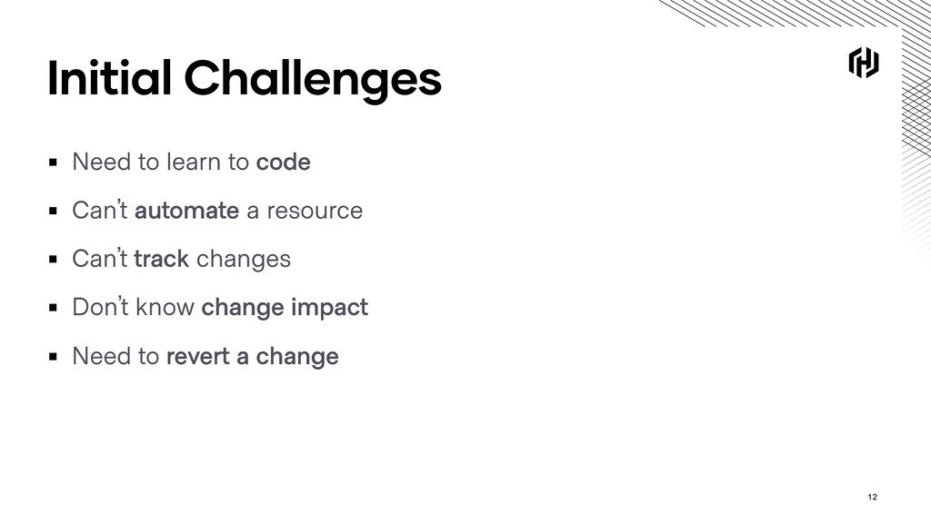 Initial Challenges ▪ Need to learn to code ▪ Ca...