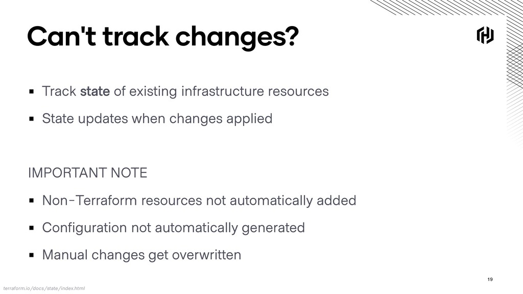 Can't track changes? ▪ Track state of existing ...