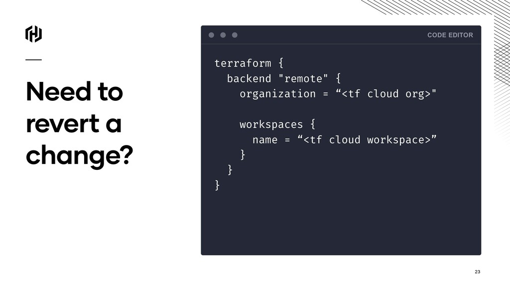Need to revert a change? CODE EDITOR terraform ...