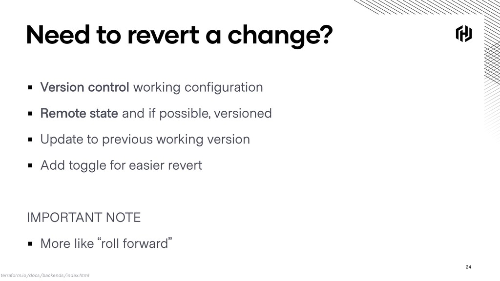 Need to revert a change? ▪ Version control work...