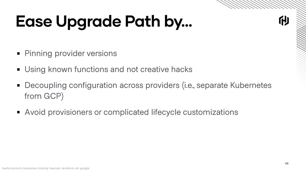 Ease Upgrade Path by… ▪ Pinning provider versio...