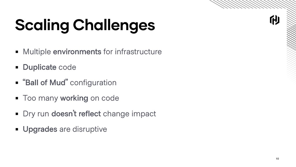 Scaling Challenges ▪ Multiple environments for ...