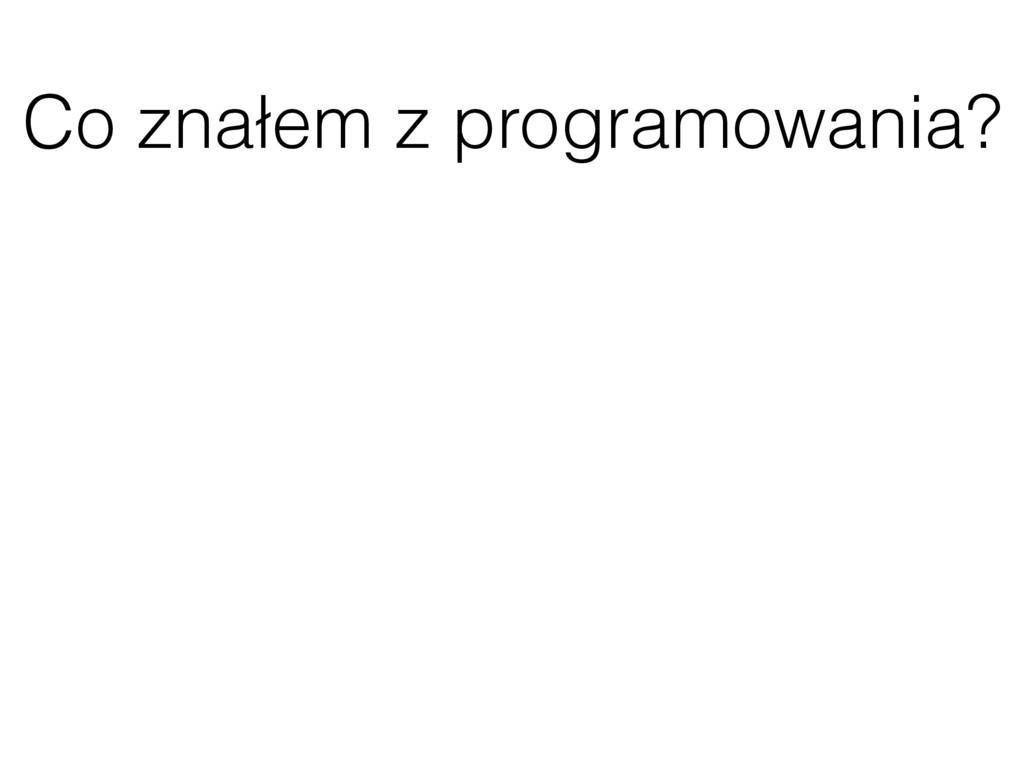 Co znałem z programowania?