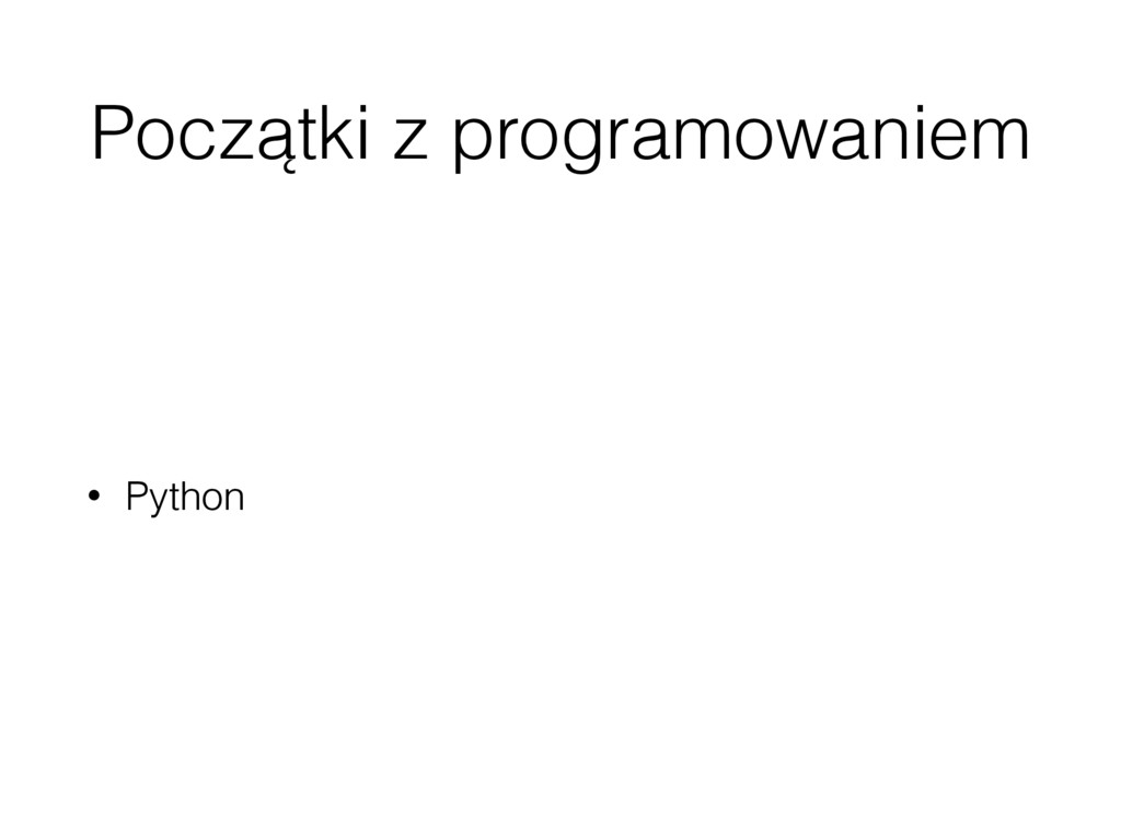 Początki z programowaniem • Python