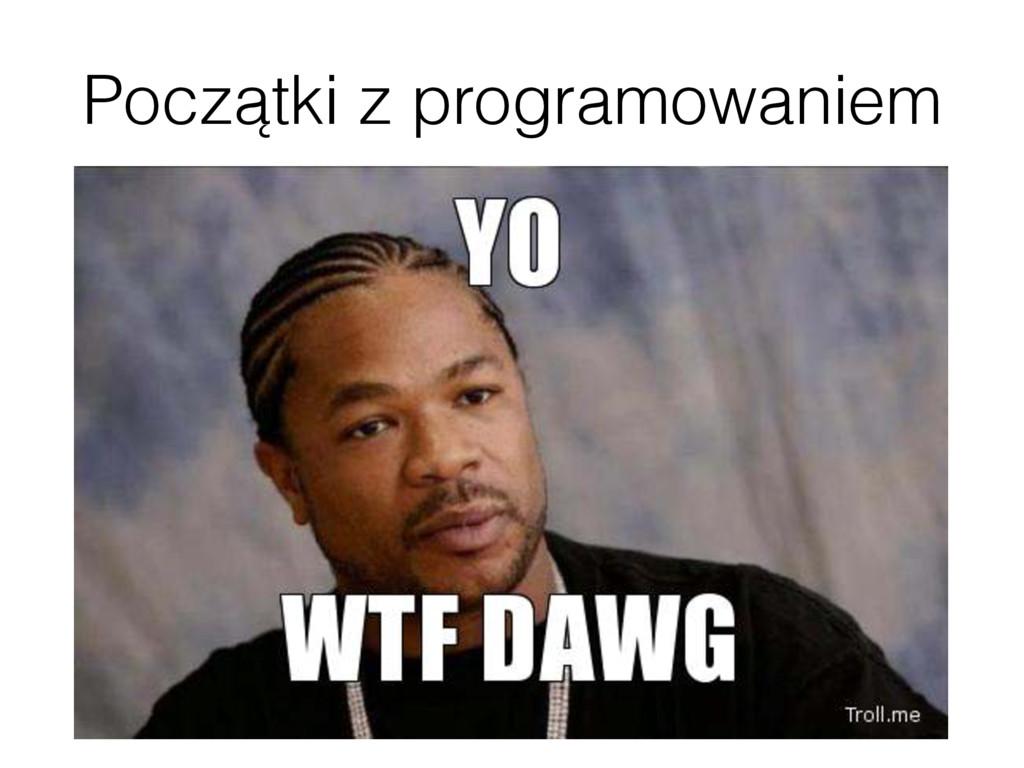 Początki z programowaniem