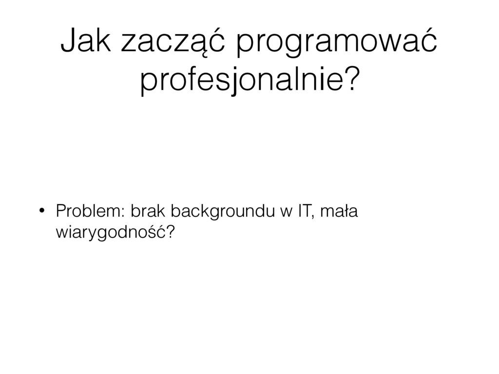 Jak zacząć programować profesjonalnie? • Proble...