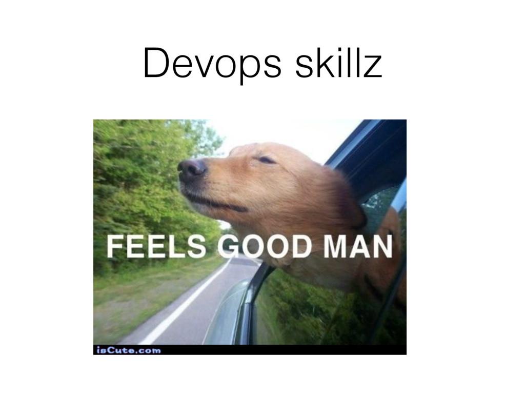 Devops skillz