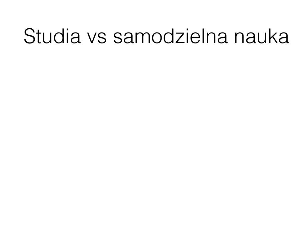 Studia vs samodzielna nauka
