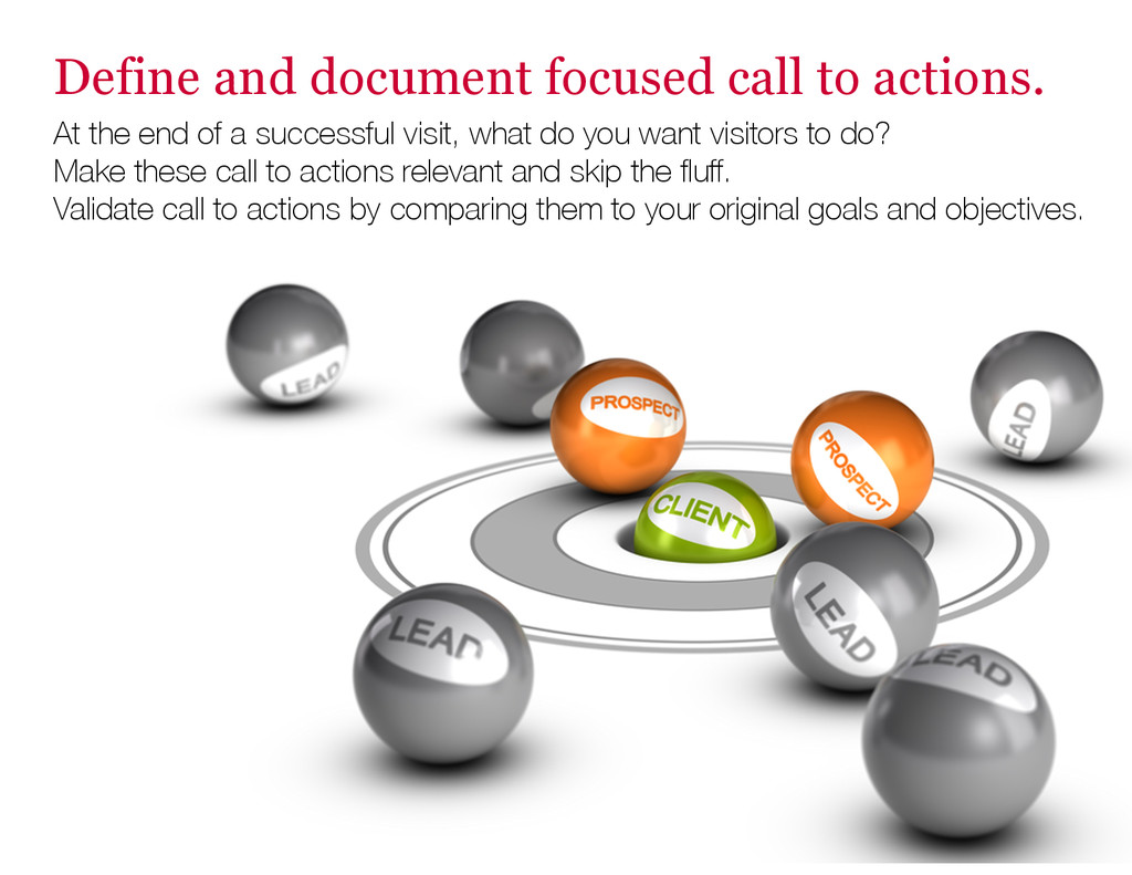 Define and document focused call to actions. At...