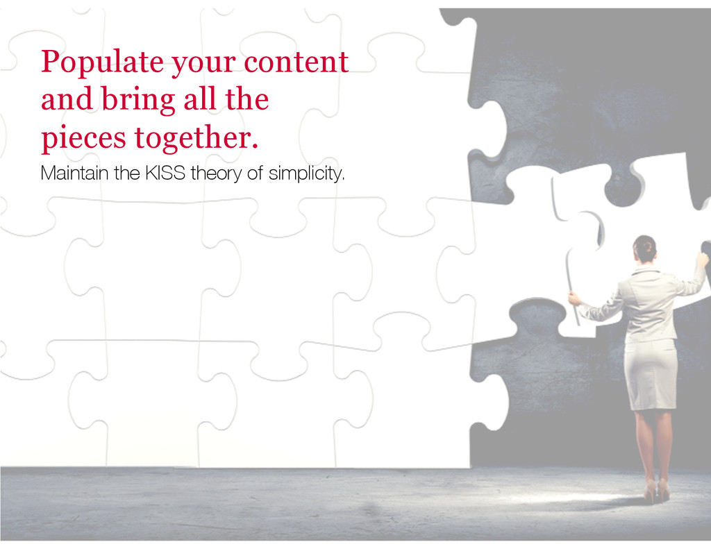 Populate your content and bring all the pieces ...