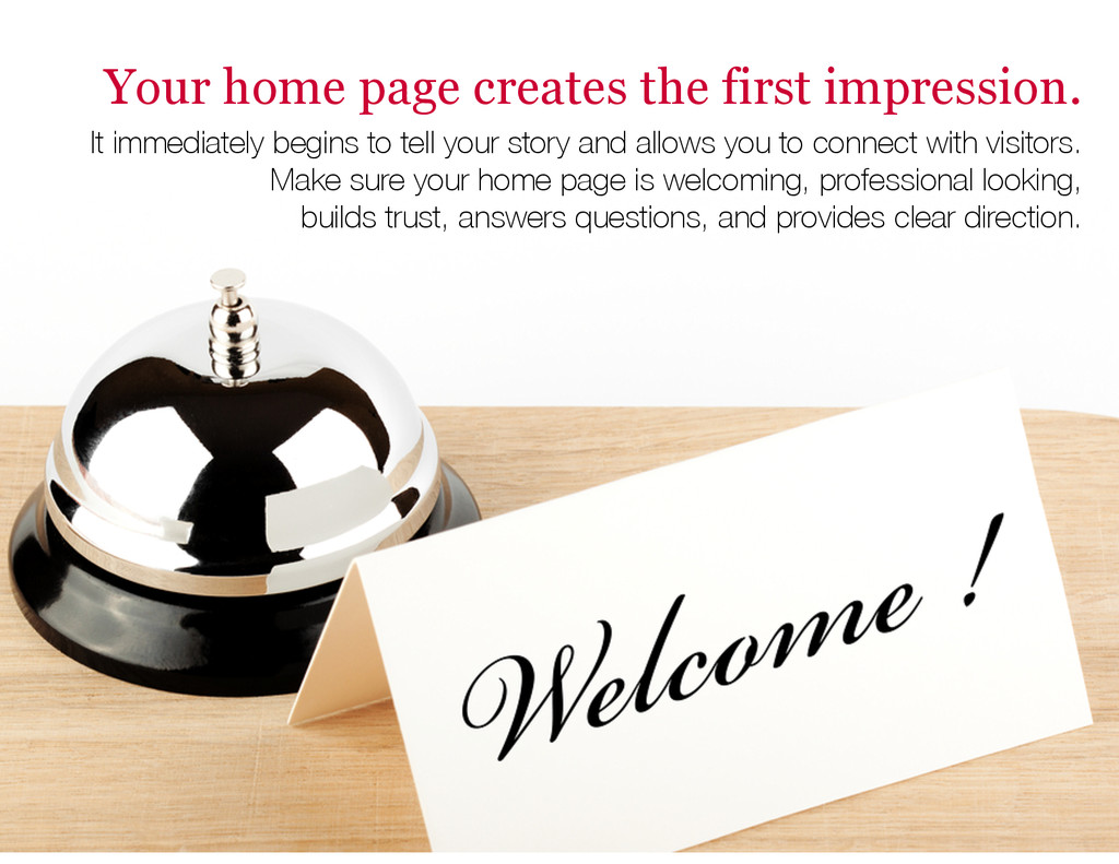 Your home page creates the first impression. It...