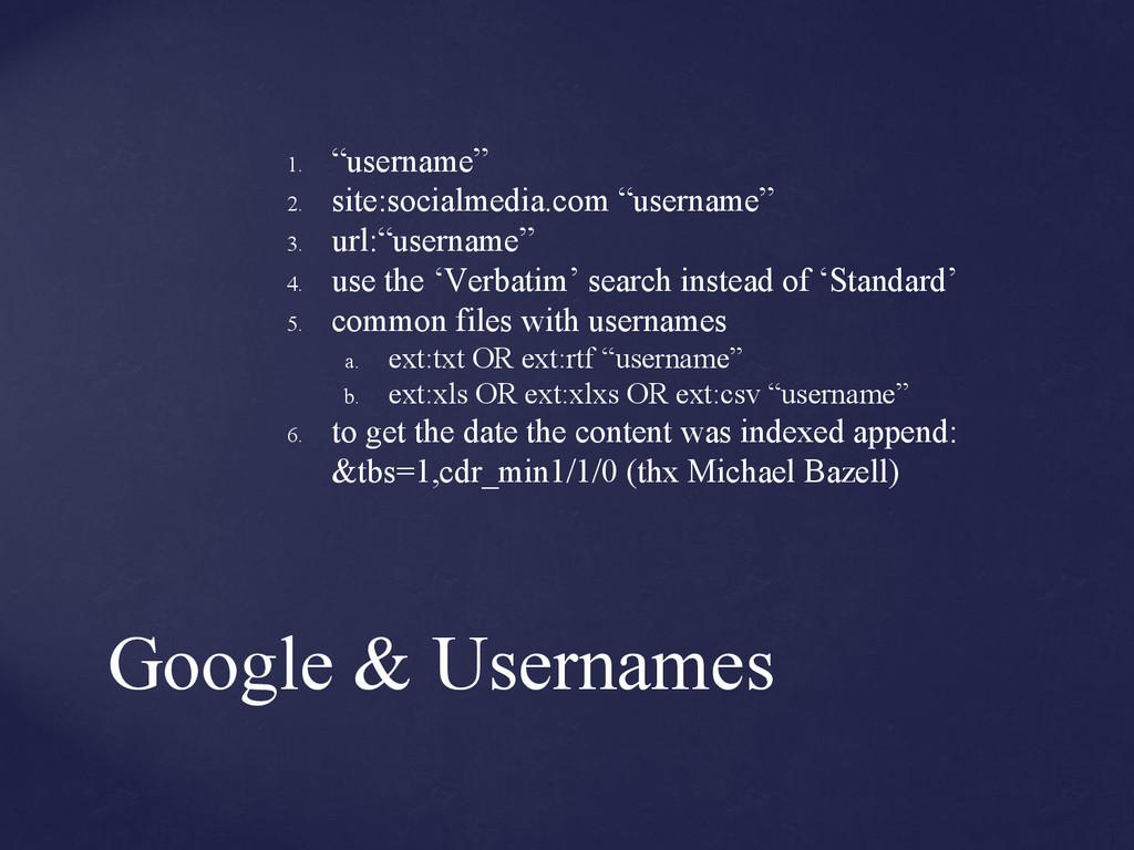 "Google & Usernames 1. ""username"" 2. site:social..."
