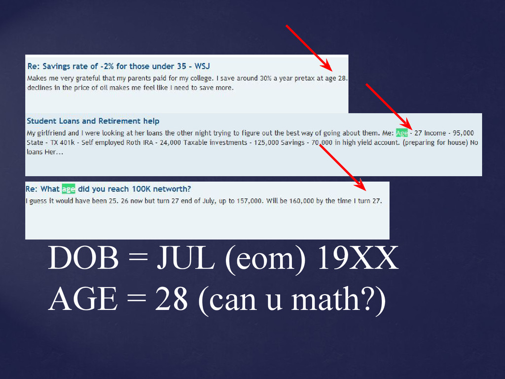 DOB = JUL (eom) 19XX AGE = 28 (can u math?)